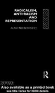 Ebook in inglese Radicalism, Anti-Racism and Representation Bonnett, Alastair