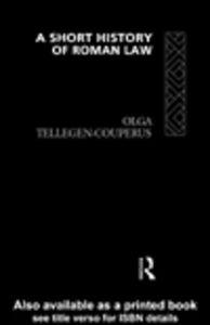 Ebook in inglese A Short History of Roman Law Tellegen-Couperus, Olga