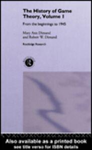 Foto Cover di The History Of Game Theory, Volume 1, Ebook inglese di Mary-Ann Dimand,Robert Dimand, edito da