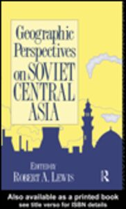Foto Cover di Geographic Perspectives on Soviet Central Asia, Ebook inglese di Robert Lewis, edito da