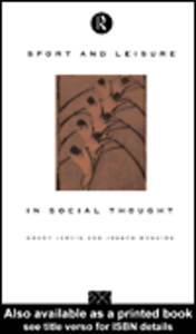 Ebook in inglese Sport and Leisure in Social Thought Jarvie, Grant , Maguire, Joseph