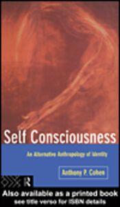 Foto Cover di Self Consciousness, Ebook inglese di Anthony Cohen, edito da