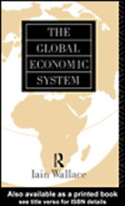 Ebook in inglese The Global Economic System Wallace, I.
