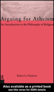 Ebook in inglese Arguing for Atheism Le Poidevin, Robin