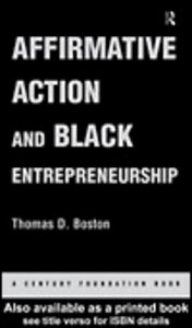 Ebook in inglese Affirmative Action and Black Entrepreneurship Boston, Thomas D.