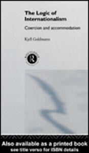 Ebook in inglese The Logic of Internationalism Goldmann, Kjell