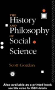 Ebook in inglese The History and Philosophy of Social Science Gordon, Scott