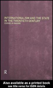 Ebook in inglese Internationalism and the State in the Twentieth Century Navari, Cornelia