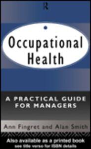 Foto Cover di Occupational Health, Ebook inglese di Dr. Ann Fingret,Alan Smith, edito da