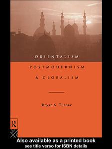 Ebook in inglese Orientalism, Postmodernism and Globalism Turner, Bryan S.
