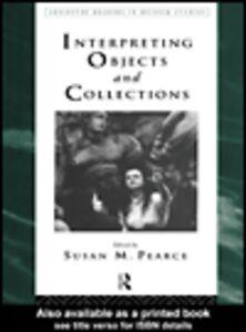 Foto Cover di Interpreting Objects and Collections, Ebook inglese di Susan Pearce, edito da