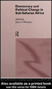 Foto Cover di Democracy and Political Change in Sub-Saharan Africa, Ebook inglese di John A. Wiseman, edito da