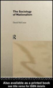 Foto Cover di The Sociology of Nationalism, Ebook inglese di David McCrone, edito da