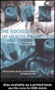 Ebook in inglese The Sociology of Health Promotion Bunton, Robin , Burrows, Roger , Nettleton, Sarah