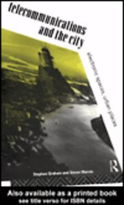 Ebook in inglese Telecommunications and the City Graham, Steve , Marvin, Simon
