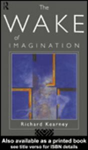 Foto Cover di The Wake of Imagination, Ebook inglese di Richard Kearney, edito da