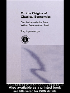 Ebook in inglese On the Origins of Classical Economics Aspromourgos, Tony