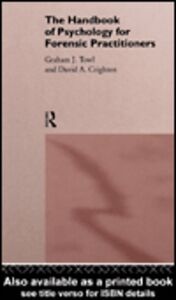 Foto Cover di The Handbook of Psychology for Forensic Practitioners, Ebook inglese di David A. Crighton,Graham J. Towl, edito da
