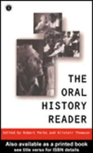 Foto Cover di The Oral History Reader, Ebook inglese di Alistair Thomson,Robert Perks, edito da