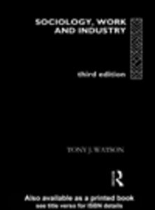 Ebook in inglese Sociology, Work and Industry Watson, Tony