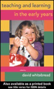 Foto Cover di Teaching and Learning in the Early Years, Ebook inglese di David Whitebread, edito da