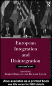 Foto Cover di European Integration and Disintegration, Ebook inglese di Richard Taylor,Robert Bideleux, edito da