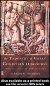 Ebook in inglese The Tapestry of Early Christian Discourse Robbins, Vernon K.