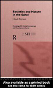 Foto Cover di Societies and Nature in the Sahel, Ebook inglese di AA.VV edito da