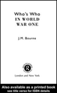 Foto Cover di Who's Who in World War I, Ebook inglese di John Bourne, edito da