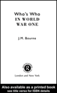 Ebook in inglese Who's Who in World War I Bourne, John