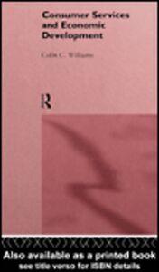 Ebook in inglese Consumer Services and Economic Development Williams, Colin C.