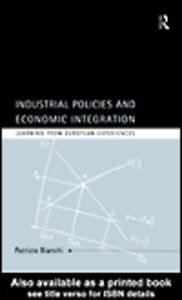 Ebook in inglese Industrial Policies and Economic Integration Bianchi, Patrizio