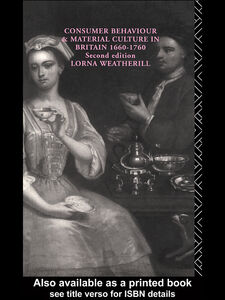 Ebook in inglese Consumer Behaviour and Material Culture in Britain, 1660-1760 Weatherill, Lorna