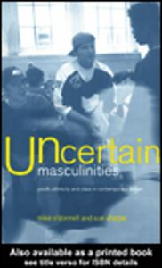 Ebook in inglese Uncertain Masculinities O'Donnell, Mike , Sharpe, Sue