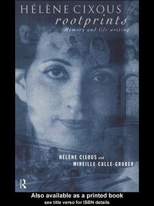 Ebook in inglese Helene Cixous, Rootprints Calle-Gruber, Mireille , Cixous, Helene