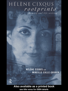 Ebook in inglese Helene Cixous, Rootprints Calle-Gruber, Mireille , Cixous, Helene