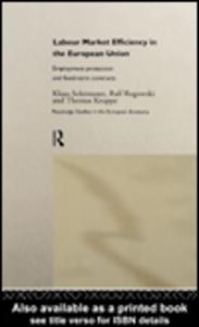 Ebook in inglese Labour Market Efficiency in the European Union Kruppe, Thomas , Rogowski, Ralf , Schömann, Klaus