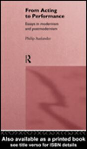 Ebook in inglese From Acting to Performance Auslander, Philip