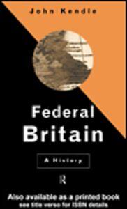 Ebook in inglese Federal Britain Kendle, John