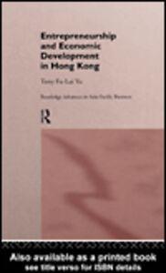 Foto Cover di Entrepreneurship and Economic Development in Hong Kong, Ebook inglese di Tony Fu-Lai Yu, edito da