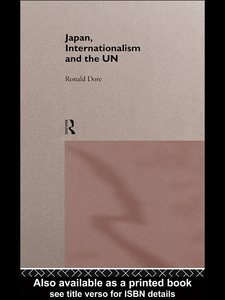 Ebook in inglese Japan, Internationalism and the UN Dore, R. P.