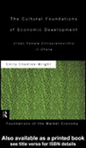 Foto Cover di The Cultural Foundations of Economic Development, Ebook inglese di Emily Chamlee-Wright, edito da