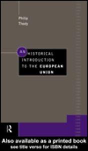 Foto Cover di An Historical Introduction to the European Union, Ebook inglese di Philip Thody, edito da