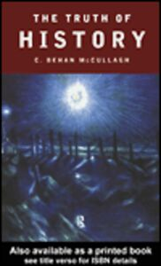 Foto Cover di The Truth of History, Ebook inglese di C. Behan McCullagh, edito da