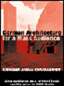 Foto Cover di German Architecture for a Mass Audience, Ebook inglese di Kathleen James-Chakraborty, edito da