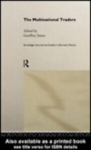 Ebook in inglese The Multinational Traders Jones, Geoffrey