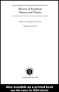 Foto Cover di History of European Drama and Theatre, Ebook inglese di Jo Riley,Erika Fischer-Lichte, edito da