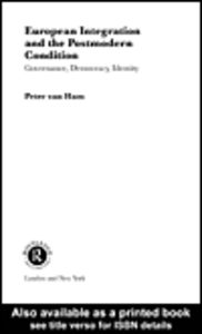 Ebook in inglese European Integration and the Postmodern Condition Van Ham, Peter