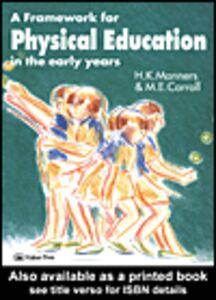 Ebook in inglese A Framework for Physical Education in the Early Years Carroll, M. E. , Manners, Hazel