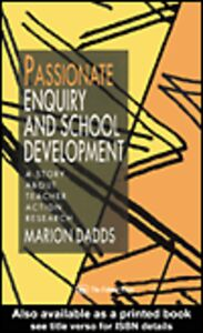 Ebook in inglese Passionate Enquiry and School Development Dadds, Marion